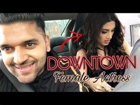downtown female actress  guru randhawa  latest song