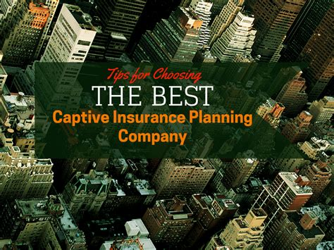Tips For Choosing The Best Captive Insurance Planning