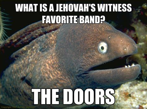 jehovahs witness favorite band  doors bad