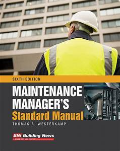 Bni Maintenance Manager U0026 39 S Standard Manual  Sixth Edition