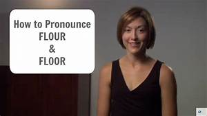 How to pronounce flour flower and floor american for How to pronounce parquet