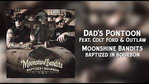 Moonshine Bandits - Dad's Pontoon (feat. Colt Ford ...