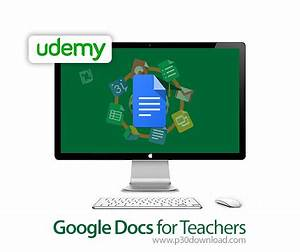 udemy google docs for teachers a2z p30 download full With google documents for teachers