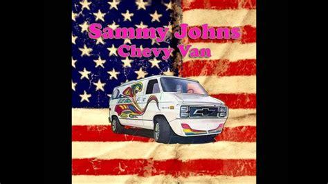 sammy johns chevy van rip youtube