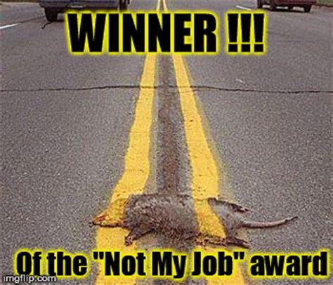Not My Job Meme - not my job imgflip
