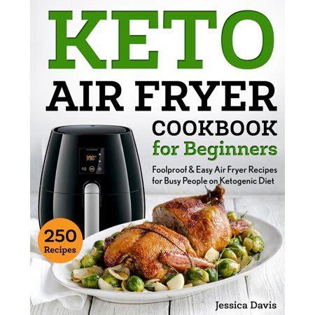 fryer air beginners keto recipes cookbook easy diet foolproof ketogenic paperback busy walmart
