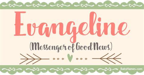 evangeline meaning   evangeline  babynamescom
