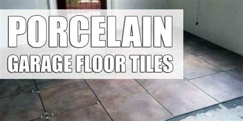 Reasons Why You Should Install Porcelain Garage Floor Tile