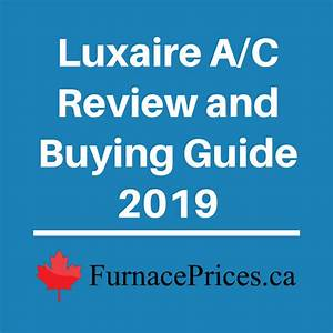 Luxaire Air Conditioner Review And Buying Guide 2019