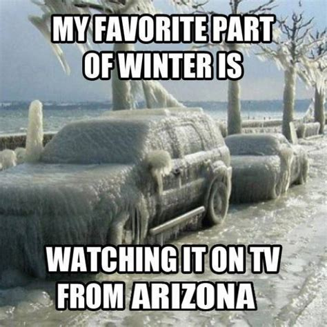 Winter Memes - remember how we moan and groan about the summer heat well phoenix how much homes