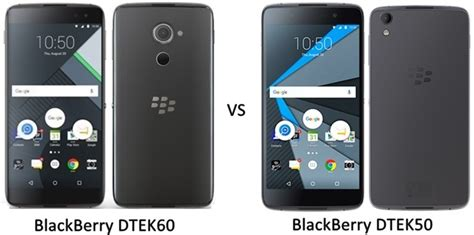 comparison blackberry dtek60 vs dtek50 9to5net