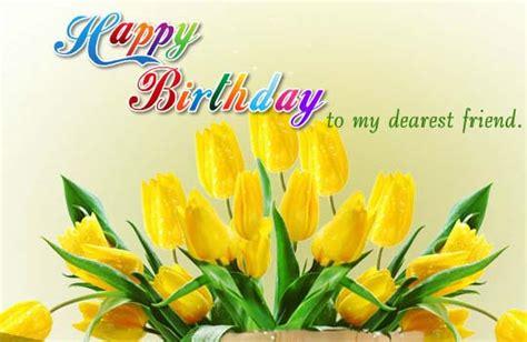 happy birthday   dearest friend    friends