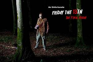Fan Film Series: An Unfortunate Friday The 13th Part 6 ...