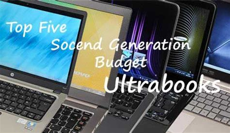 top   generation budget ultrabooks   market