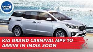 Kia Grand Carnival Mpv To Arrive In India Soon
