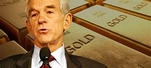 Why Ron Paul Is... Ron Paul Gold Quotes