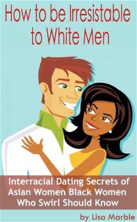 irresistible  white men interracial dating