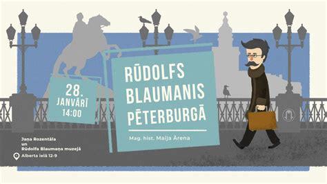 Notiks lekcija RŪDOLFS BLAUMANIS PĒTERBURGĀ - Kultūrasvēstis.lv - epadomi.lv