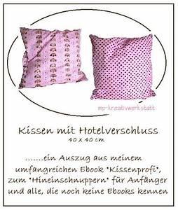 Kissen Nähen Mit Hotelverschluss : kostenlos kissen selber n hen diy pdf ~ Frokenaadalensverden.com Haus und Dekorationen