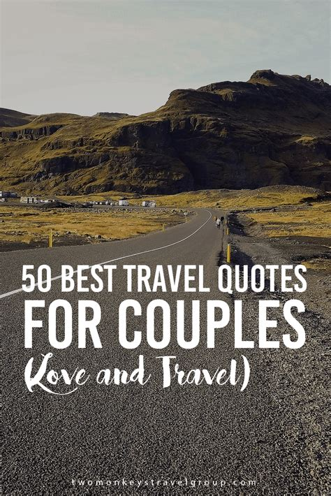 50 Best Travel Quotes For Couples Love And Travel