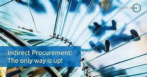 Indirects Procurement Indirect Procurement The Only Way Is Up Supplyon