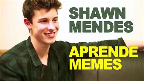 Shawn Meme - shawn mendes aprende memes brasileiros youtube