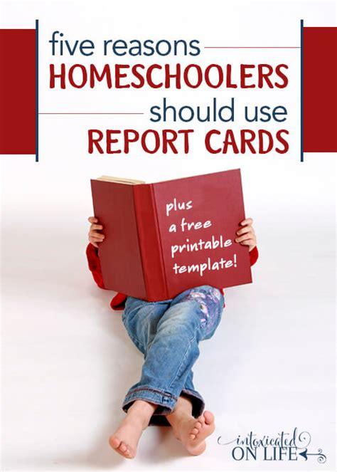reasons homeschoolers   report cards printable