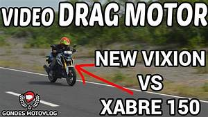 Adu Drag Motor Yamaha New Vixion Vs Yamaha Xabre 150