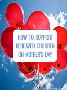 How to Support Bereaved Children on Mothers Day - baby ...