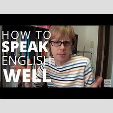 How To Speak English Well  It's *not* What You Think