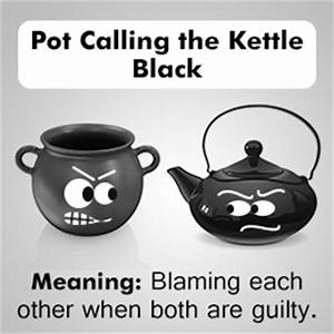 Pot or Kettle? ... Pot Kettle Quotes