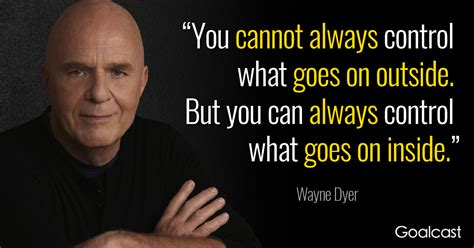 dyer wayne quote quotes control destiny manifesting things motivation cant self believe change childhood way