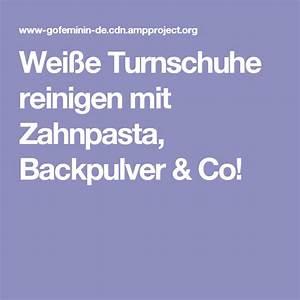 Gartenmöbel Reinigen Backpulver : wei e turnschuhe reinigen mit zahnpasta backpulver co ~ A.2002-acura-tl-radio.info Haus und Dekorationen