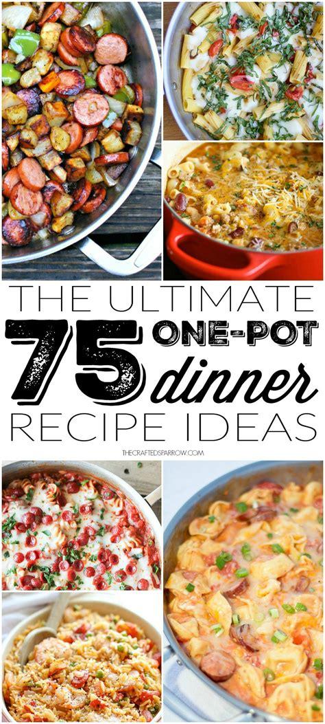 one pot meal ideas 75 one pot dinner recipe ideas