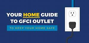 Your Home Guide To Gfci Outlet To Keep Your Home Safe