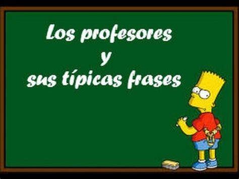 videoblog los profesores y sus t 237 picas frases