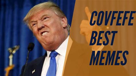 Best Trump Memes - donald trump covfefe memes best memes of covfefe from twitter compilation youtube