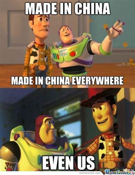 Everywhere Meme Toy Story - made in china made in china everywhere even us