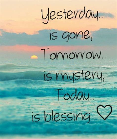 yesterday is tomorrow is a mystery today is a blessing picture quotes