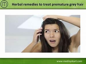 Herbal Remedies To Treat Premature Grey Hair
