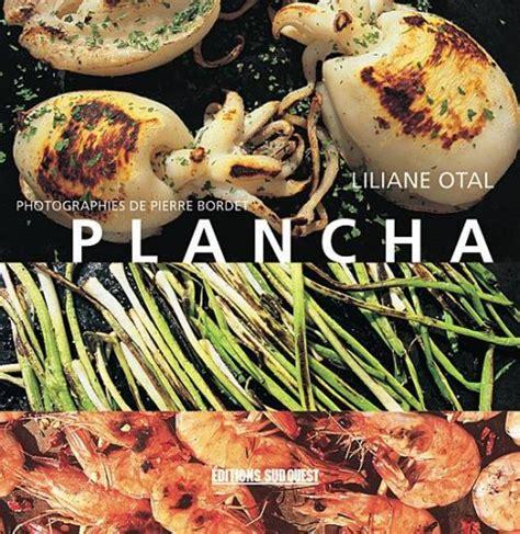 livre de cuisine plancha découvrez nos livres sur la cuisine à la plancha plancha