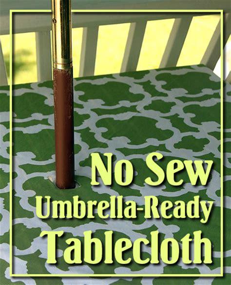 no sew patio tablecloth with umbrella hole pretty handy girl