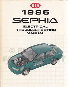 1996 Kia Sephia Electrical Troubleshooting Manual Wiring Diagrams Original