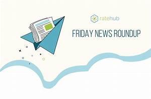 Friday News Roundup: May 5, 2017 - RateHub Blog
