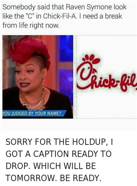 Chik Fil A Meme - somebody said that raven symone look like the c in chick fil a i need a break from life right
