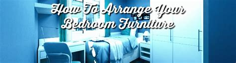 how to arrange bedroom furniture in a small space how to arrange your bedroom furniture frances hunt 21317 | how to arrange your bedroom furniture