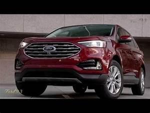 New 2019-2020 Ford Edge Titanium New Concept - YouTube