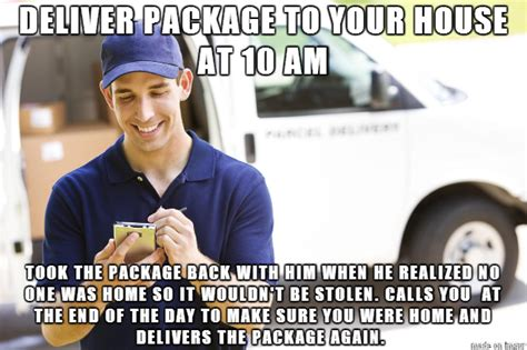 Delivery Meme - its might be rare but i actually met a very nice delivery man yesterday who went out of his way