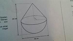 Kegel Höhe Berechnen : volumen k rper aus fichtenholz halbkugel mit aufgesetztem kegel masse und eingetauchter ~ Themetempest.com Abrechnung