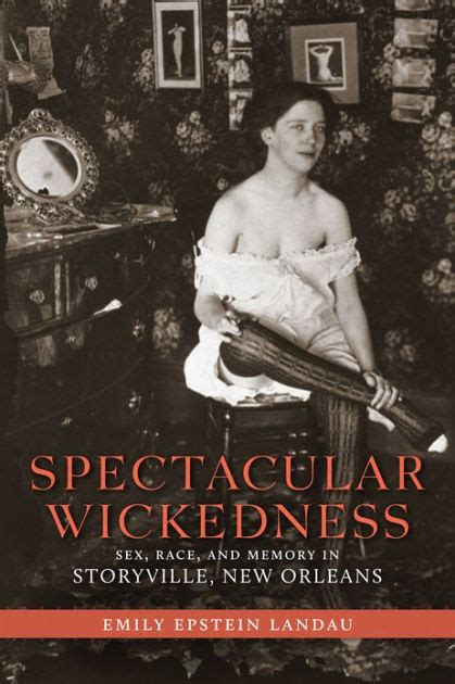 Spectacular Wickedness Sex Race And Memory In